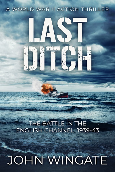 Last Ditch (WWII Action Thriller Series #3)