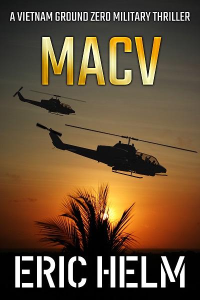 MACV (Vietnam Ground Zero Military Thrillers #19)