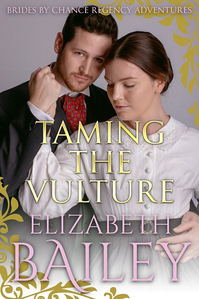 Taming The Vulture (Brides By Chance Regency Adventures #10)