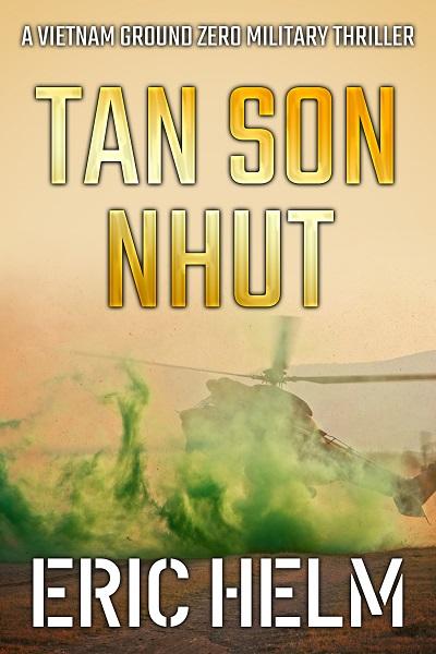 Tan Son Nhut (Vietnam Ground Zero Military Thrillers #20)