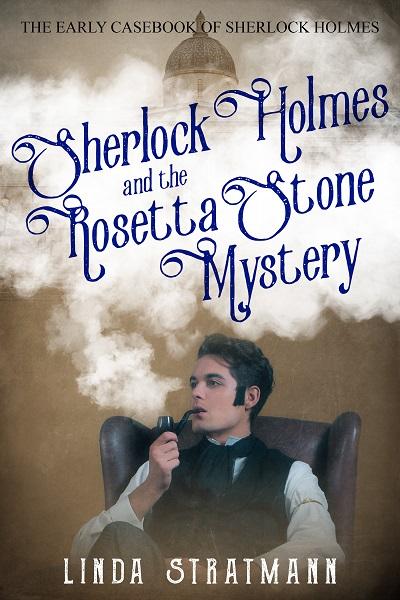 Sherlock Holmes and the Rosetta Stone Mystery (The Early Casebook of Sherlock Holmes #1)
