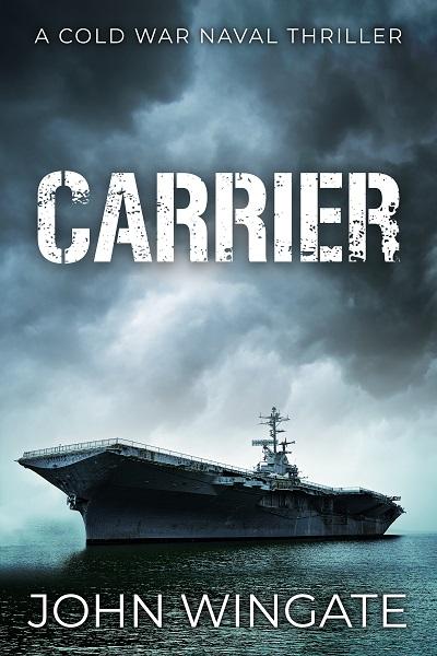 Carrier (The Cold War Naval Thriller Series #2)