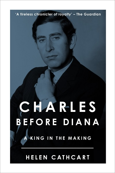 Charles Before Diana: A King in the Making