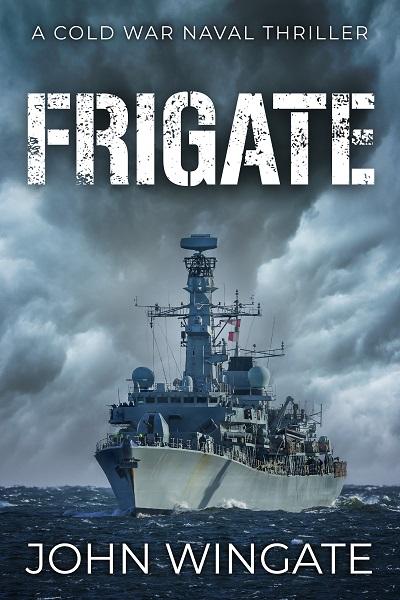 Frigate (The Cold War Naval Thriller Series #1)