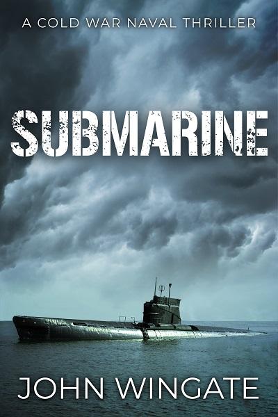 Submarine (The Cold War Naval Thriller Series #3)