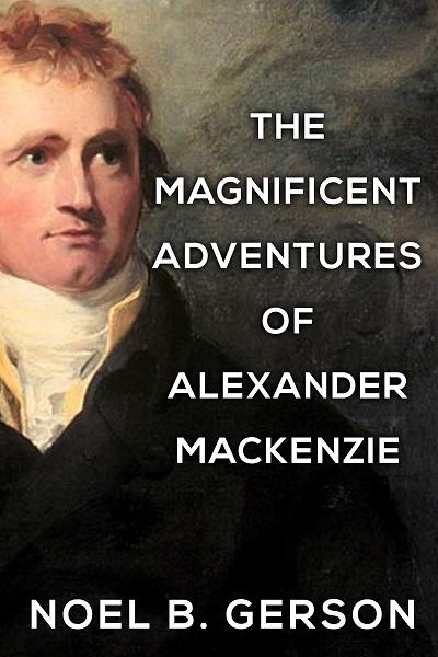 The Magnificent Adventures of Alexander Mackenzie