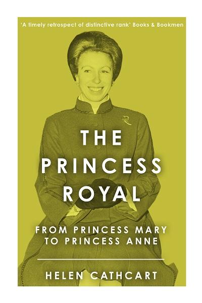 The Princess Royal: From Princess Mary to Princess Anne